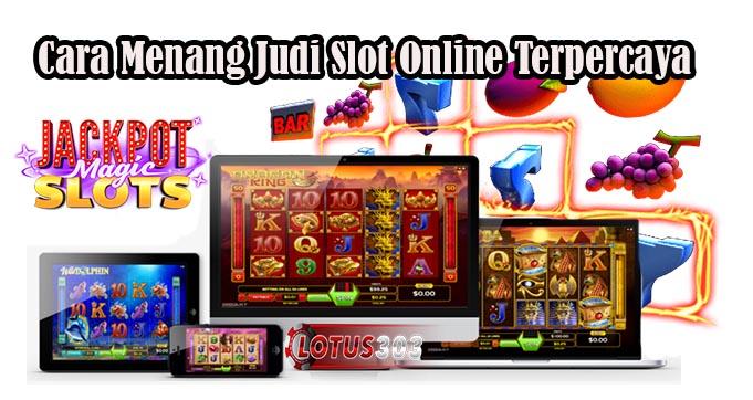 Cara Menang Judi Slot Online Terpercaya