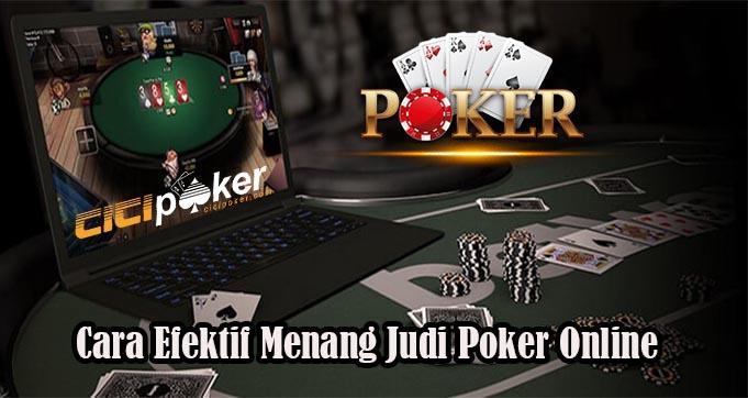Cara Efektif Menang Judi Poker Online