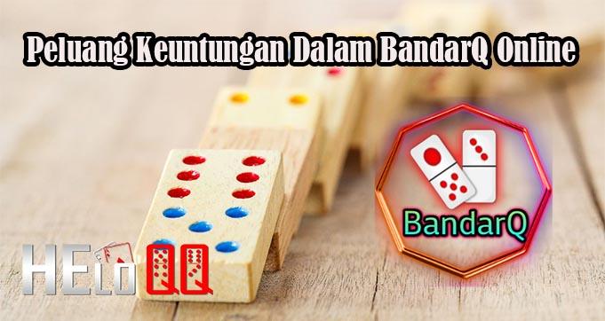 Peluang Keuntungan Dalam BandarQ Online